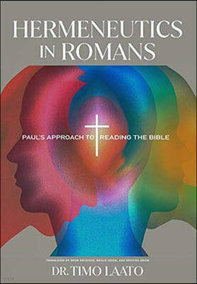 Hermeneutics in Romans: Paul's Approach to Reading the Bible