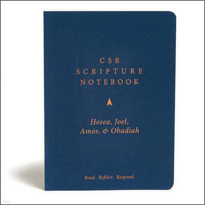 CSB Scripture Notebook, Hosea, Joel, Amos, Obadiah: Read. Reflect. Respond.