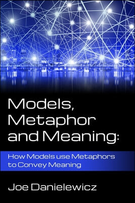 Models, Metaphor and Meaning: How Data Models use Metaphor to Convey Meaning
