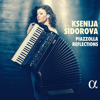Ksenija Sidorova 피아졸라: 반도네온 협주곡 - 크세니야 시도로바 (Piazzolla Reflections)