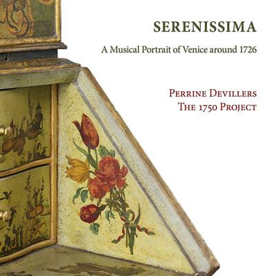 Perrine Devillers 비발디 / 스카를라티 / 포르포라 외: 1726년 베네치아의 음악 (Vivaldi / Scarlatti / Porpora: Serenissima - A Musical Portrait of Venice around 1726)