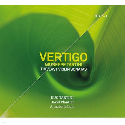 David Plantier / Annabelle Luis 타르티니: 후기 바이올린 소나타집 (Giuseppe Tartini: Vertigo - The Last Violin Sonatas)
