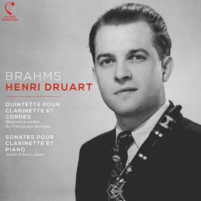 Henri Druart 브람스: 클라리넷 5중주, 클리리넷 소나타 (Brahms: Clarinet Quintet Op.115, Clarinet Sonatas Op.120 No.1, No.2)