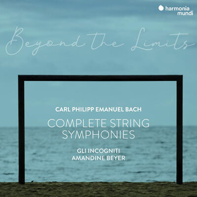 Amandine Beyer 칼 필립 엠마누엘 바흐: 현악 교향곡 전곡집 (C.P.E.Bach: Complete String Symphonies)