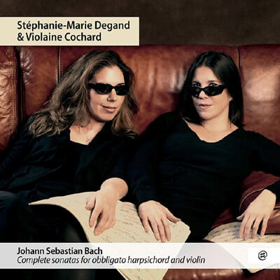 Stephanie-Marie Degand / Violaine Cochard 바흐: 바이올린 소나타 전곡 (J.S.Bach: Complete Violin Sonatas)