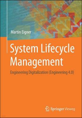 System Lifecycle Management: Engineering Digitalization (Engineering 4.0)