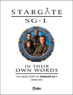 Stargate: In Their Own Words Volume 1