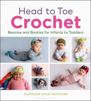 Head to Toe Crochet: Beanies and Booties for Beautiful Babies