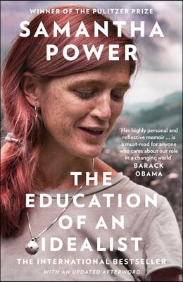 The Education of an Idealist : 버락 오바마 추천도서 / 최연소 UN 미국 대사를 역임한 사만사 파워의 자서전