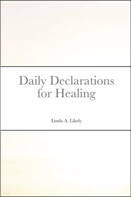 Daily Declarations for Healing