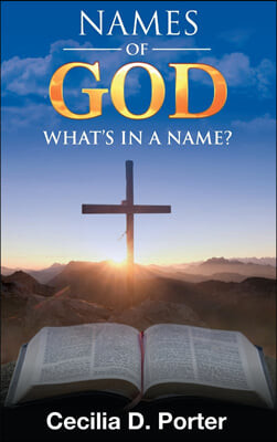 WHAT'S IN A NAME? NAMES OF GOD!