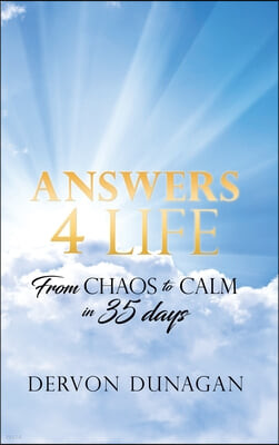 Answers 4 Life: From Chaos to Calm in 35 days