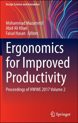 Ergonomics for Improved Productivity: Proceedings of Hwwe 2017 Volume 2