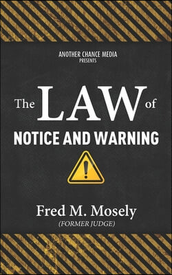 The Law of Notice and Warning