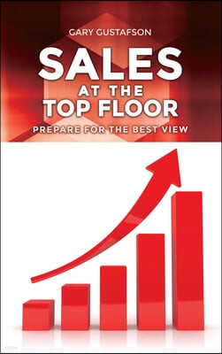 Sales at the Top Floor: Prepare for the Best View