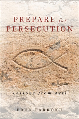 Prepare for Persecution: Lessons from Acts