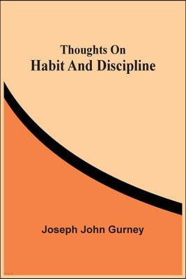 Thoughts On Habit And Discipline