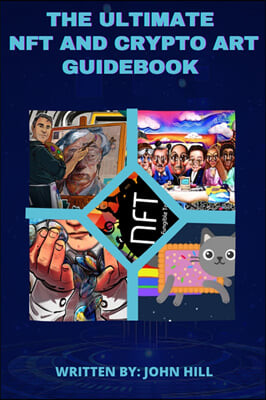 The Ultimate NFT and Crypto Art Guidebook