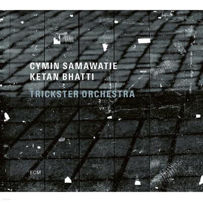 Cymin Samawatie / Ketan Bhatti (싸이민 사마바티에 / 케탄 바티) - Trickster Orchestra