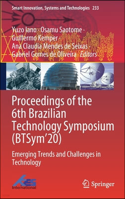Proceedings of the 6th Brazilian Technology Symposium (Btsym'20): Emerging Trends and Challenges in Technology