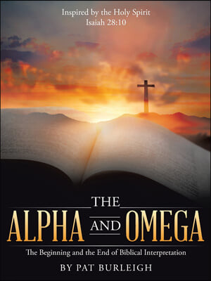 The Alpha and Omega: The Beginning and the End of Biblical Interpretation
