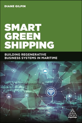 Smart Green Shipping: Building Regenerative Business Systems in Maritime