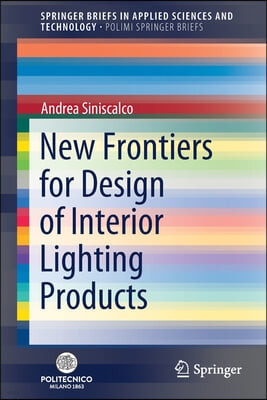 New Frontiers for Design of Interior Lighting Products