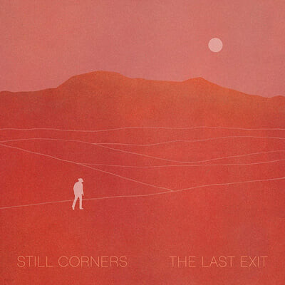 Still Corners (스틸 코너스) - The Last Exit [LP]