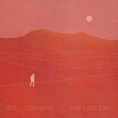 Still Corners (스틸 코너스) - The Last Exit