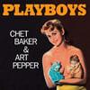 Chet Baker / Art Pepper (쳇 베이커 / 아트 페퍼) - Playboys [LP]