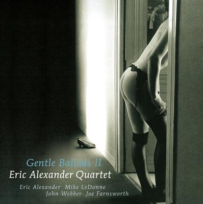 Eric Alexander Quartert (에릭 알렉산더 쿼텟) - Gentle Ballads Ⅱ [LP]
