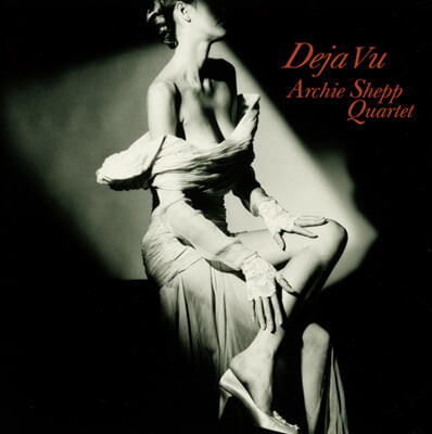 Archie Shepp Quartet (아치 셰프 쿼텟) - Deja Vu [LP]