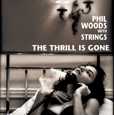 Phil Woods With Strings (필 우즈) - The Thrill Is Gone [LP]