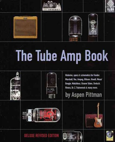 The Tube Amp Book: Histories, Specs and Schematics with CDROM