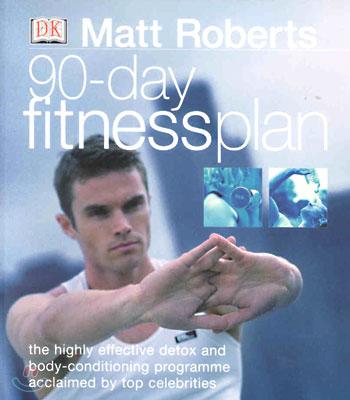 Matt Roberts 90-day Fitness Plan