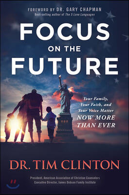 Focus on the Future: Your Family, Your Faith, and Your Voice Matter Now More Than Ever