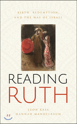 Reading Ruth: Birth, Redemption, and the Way of Israel