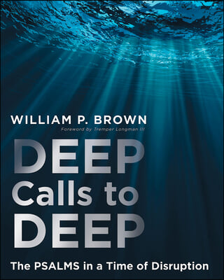 Deep Calls to Deep: The Psalms in a Time of Disruption