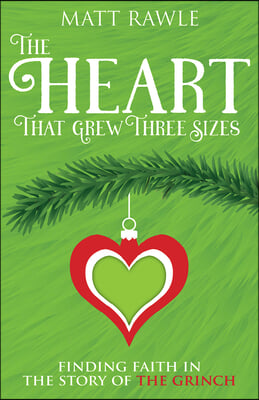 The Heart That Grew Three Sizes: Find the True Meaning of Christmas in the Grinch