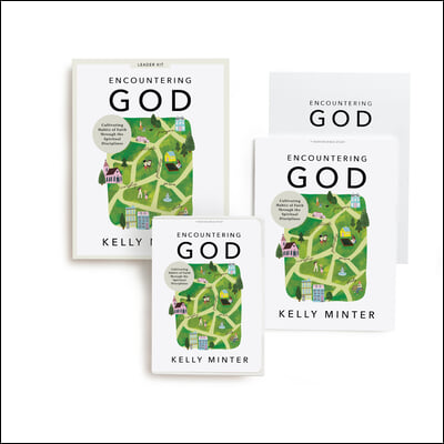 Encountering God - Leader Kit: Cultivating Habits of Faith Through the Spiritual Disciplines