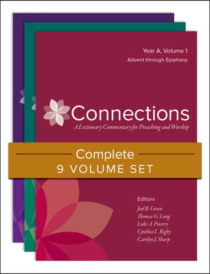 Connections: Complete 9-Volume Set: A Lectionary Commentary for Preaching and Worship