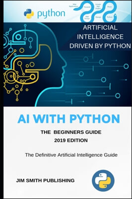 AI With Python For Beginners: Artificial Intelligence With Python.