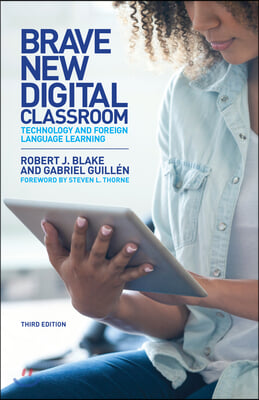 Brave New Digital Classroom: Technology and Foreign Language Learning, Third Edition