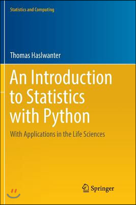 An Introduction to Statistics with Python: With Applications in the Life Sciences