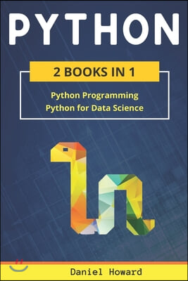 Python: 2 Books in 1: Python Programming & Data Science. Master Data Analysis from Scratch and Discover the Secrets of Machine
