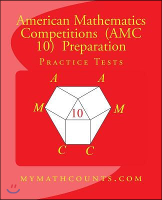 American Mathematics Competitions (AMC 10) Preparation Practice Tests
