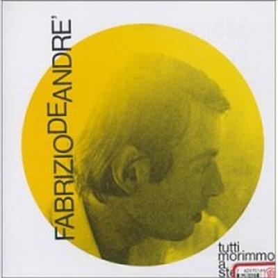 Fabrizio De Andre - Tutti Morimmo a Stento