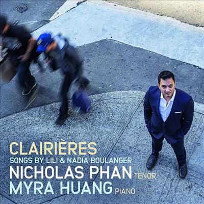 릴리 불랑제와 나디아 불랑제의 노래들 (Clairieres - Songs By Lili and Nadia Boulanger) - Nicholas Phan
