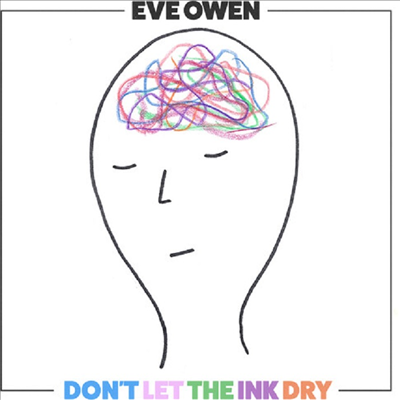 Eve Owen - Don't Let The Ink Dry (Digipack)