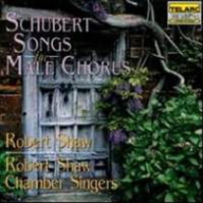 슈베르트 : 남성 합창곡 (Schubert : Songs for Male Chorus) - Robert Shaw